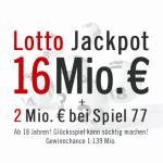 Jetzt aber: Lotto Jackpot 16 Mio. € & Spiel 77 2 Mio. €, 02.03.2013